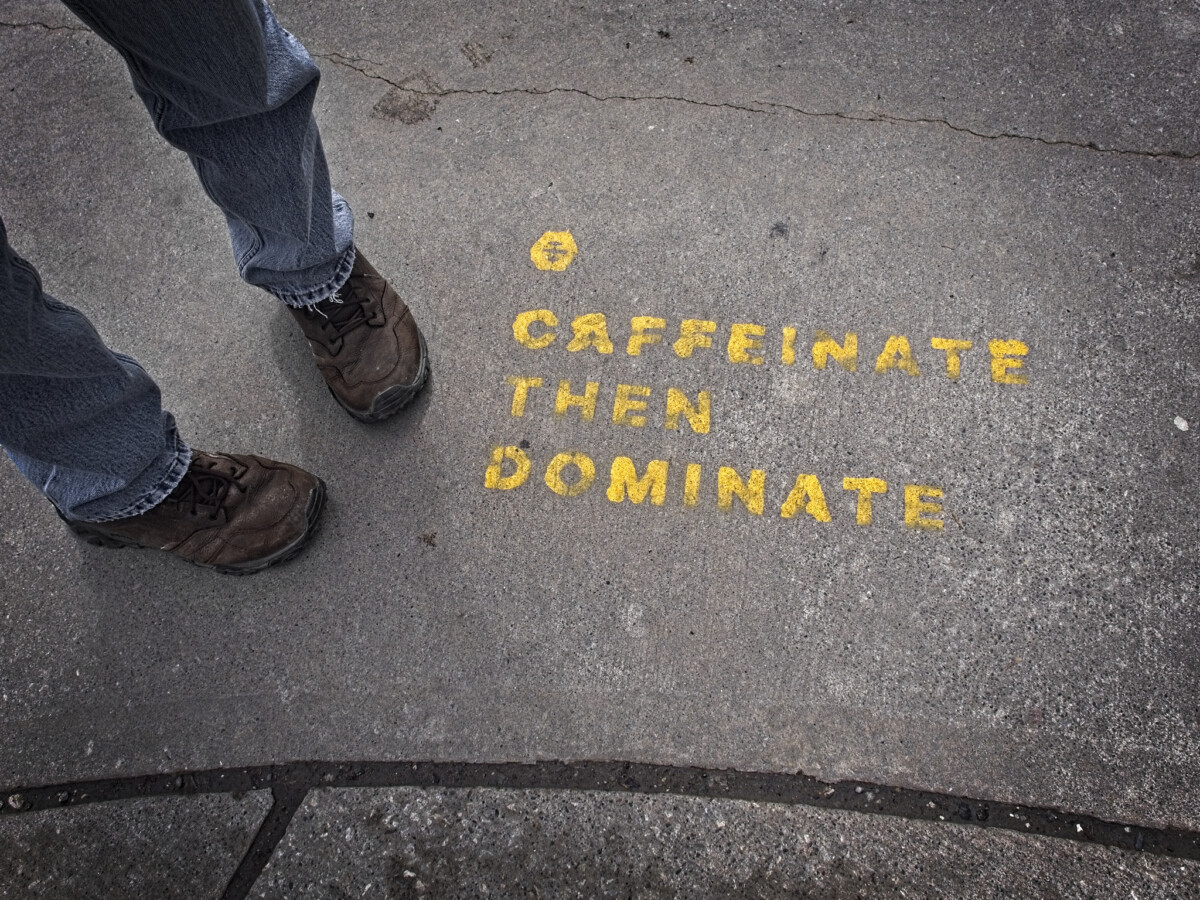 Caffeinate Then Dominate